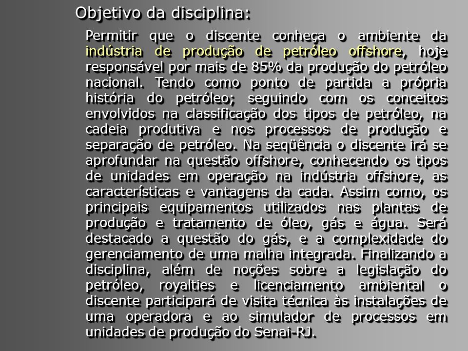 Objetivo da disciplina: