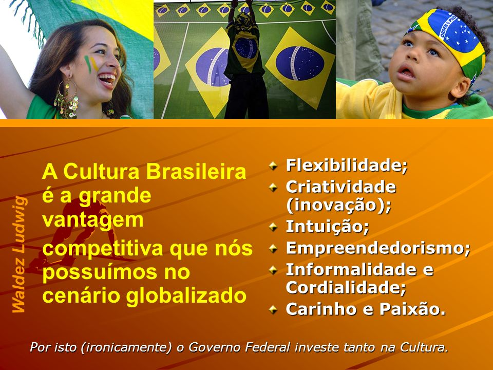A Cultura Brasileira é a grande vantagem