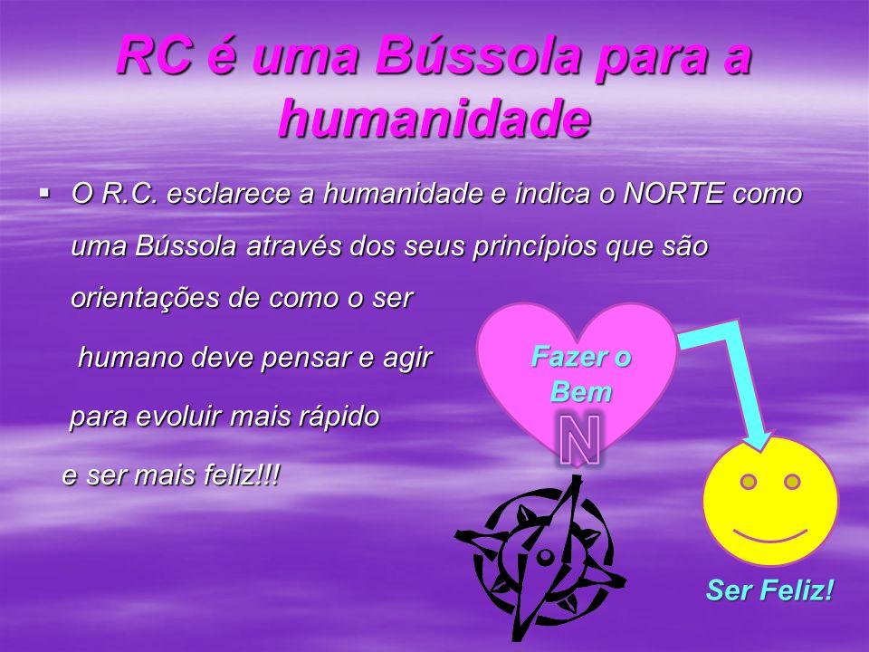 RC é uma Bússola para a humanidade