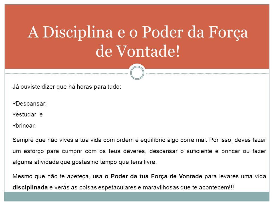 A Disciplina e o Poder da Força de Vontade!