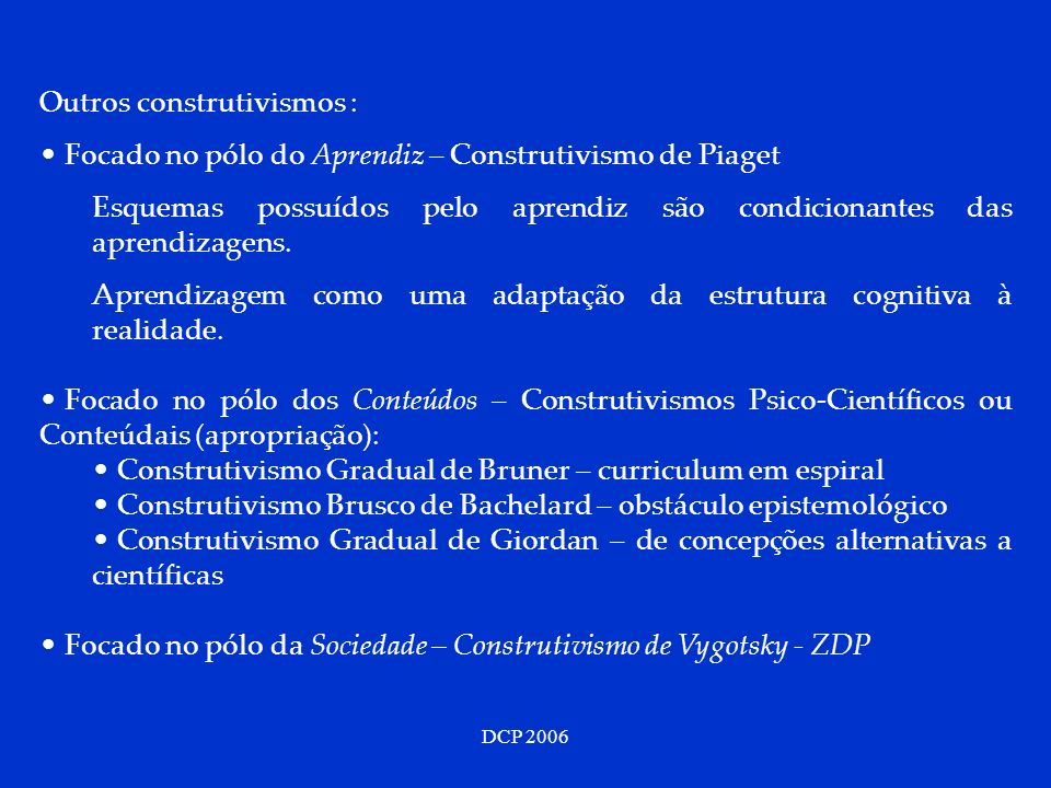 Outros construtivismos :