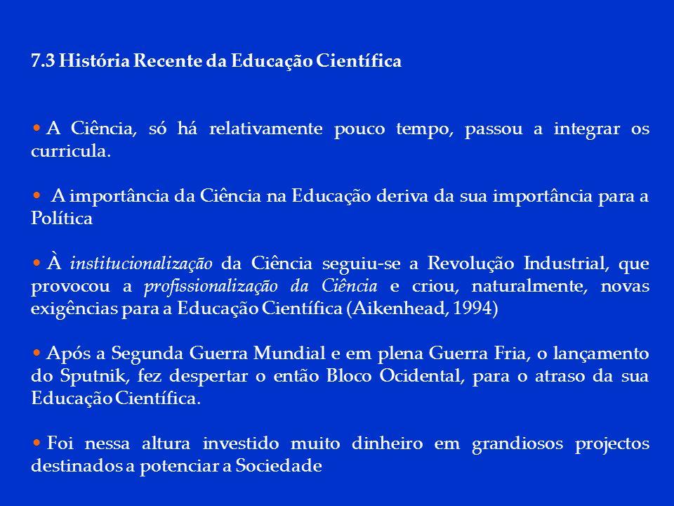 7.3 História Recente da Educação Científica
