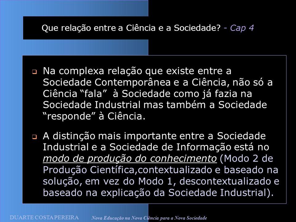 Que relação entre a Ciência e a Sociedade - Cap 4
