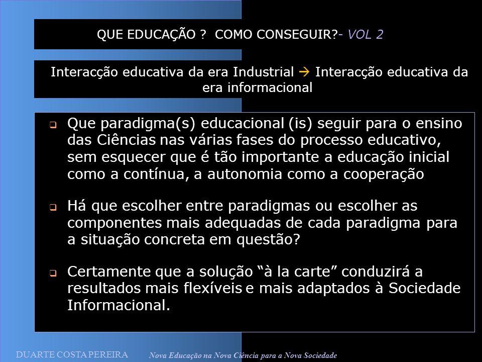 QUE EDUCAÇÃO COMO CONSEGUIR - VOL 2