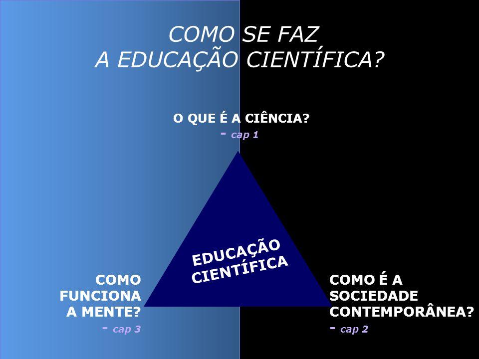 COMO SE FAZ A EDUCAÇÃO CIENTÍFICA