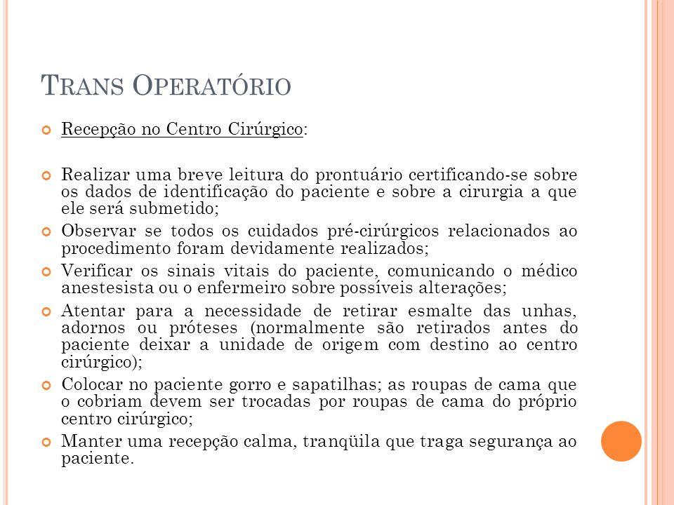Trans Operatório Recepção no Centro Cirúrgico: