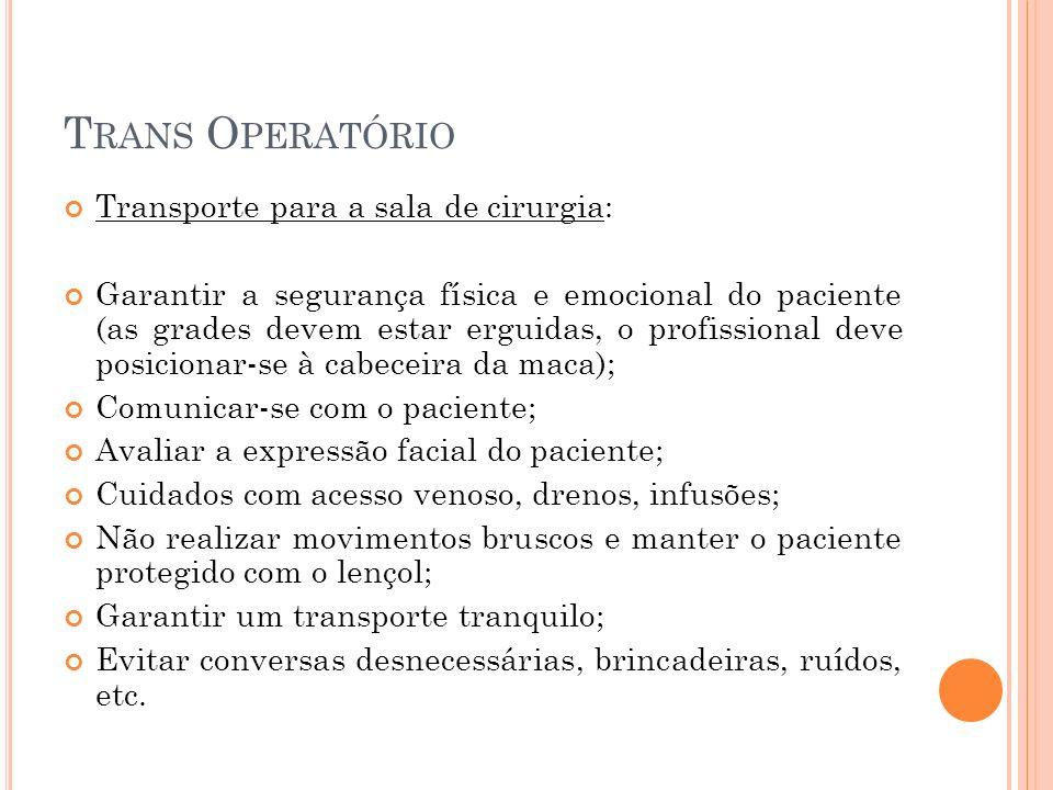 Trans Operatório Transporte para a sala de cirurgia: