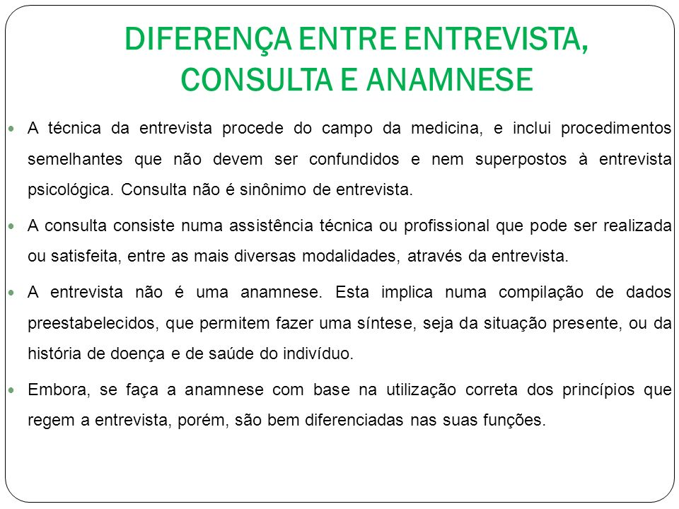 DIFERENÇA ENTRE ENTREVISTA, CONSULTA E ANAMNESE