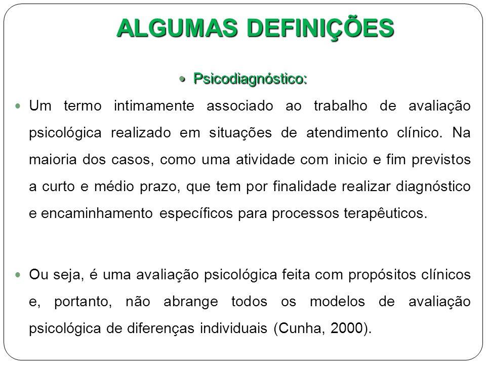 ALGUMAS DEFINIÇÕES Psicodiagnóstico: