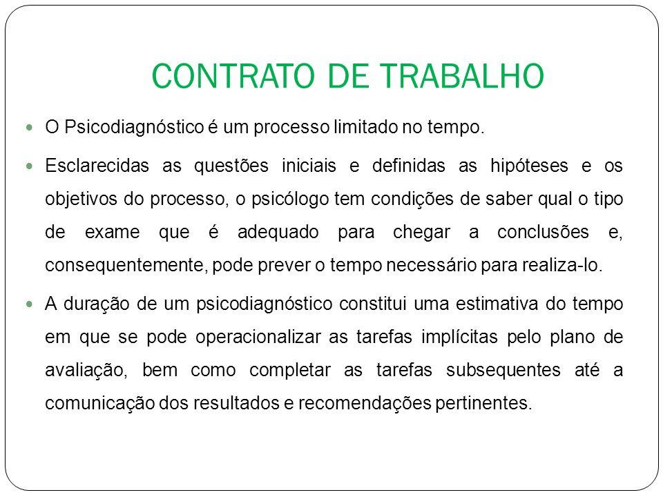 CONTRATO DE TRABALHO O Psicodiagnóstico é um processo limitado no tempo.