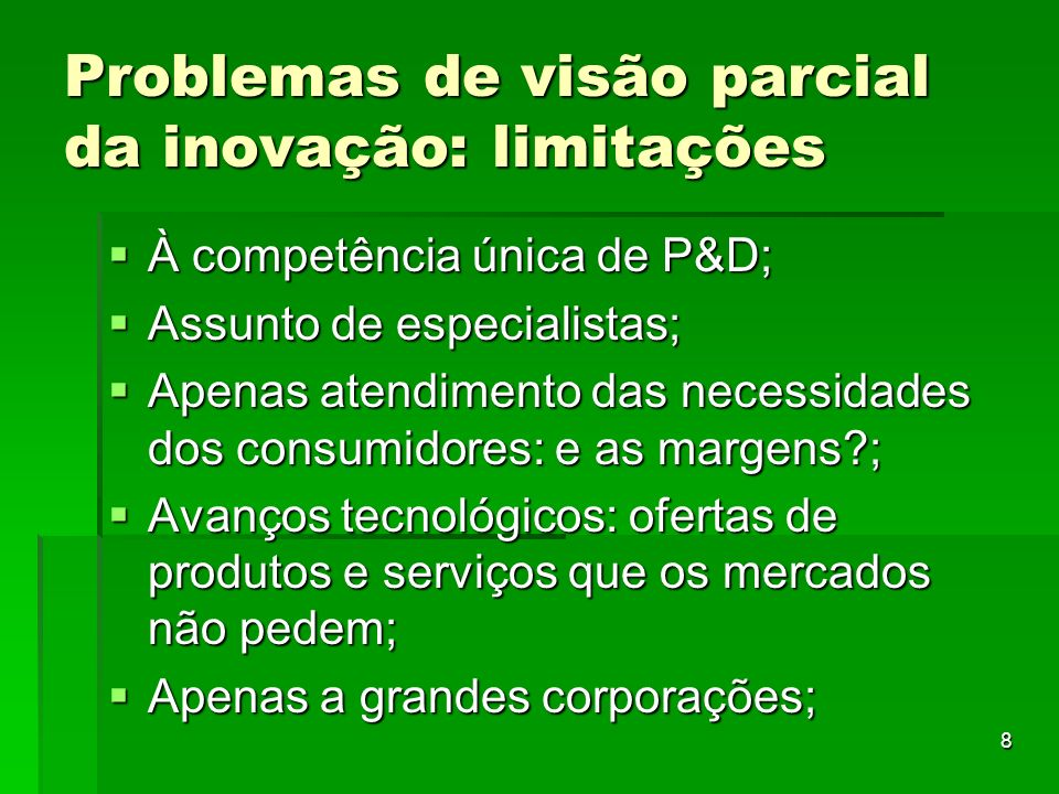 Problemas de visão parcial da inovação: limitações