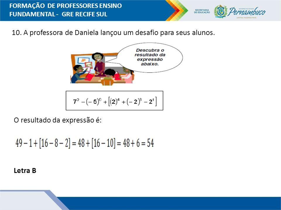 10. A professora de Daniela lançou um desafio para seus alunos.