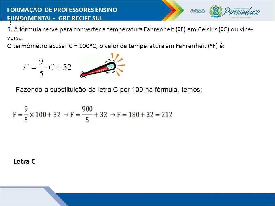 Letra C FORMAÇÃO DE PROFESSORES ENSINO FUNDAMENTAL - GRE RECIFE SUL