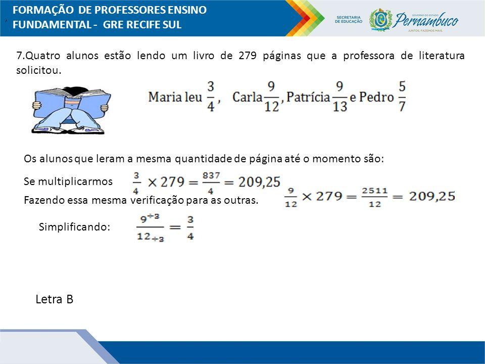 Letra B FORMAÇÃO DE PROFESSORES ENSINO FUNDAMENTAL - GRE RECIFE SUL