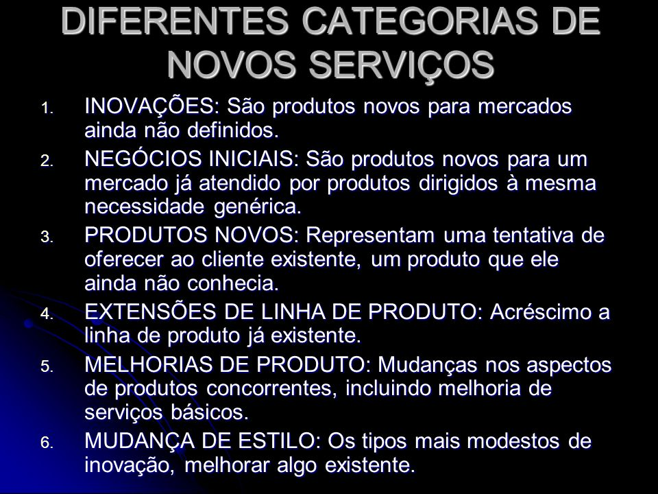 DIFERENTES CATEGORIAS DE NOVOS SERVIÇOS