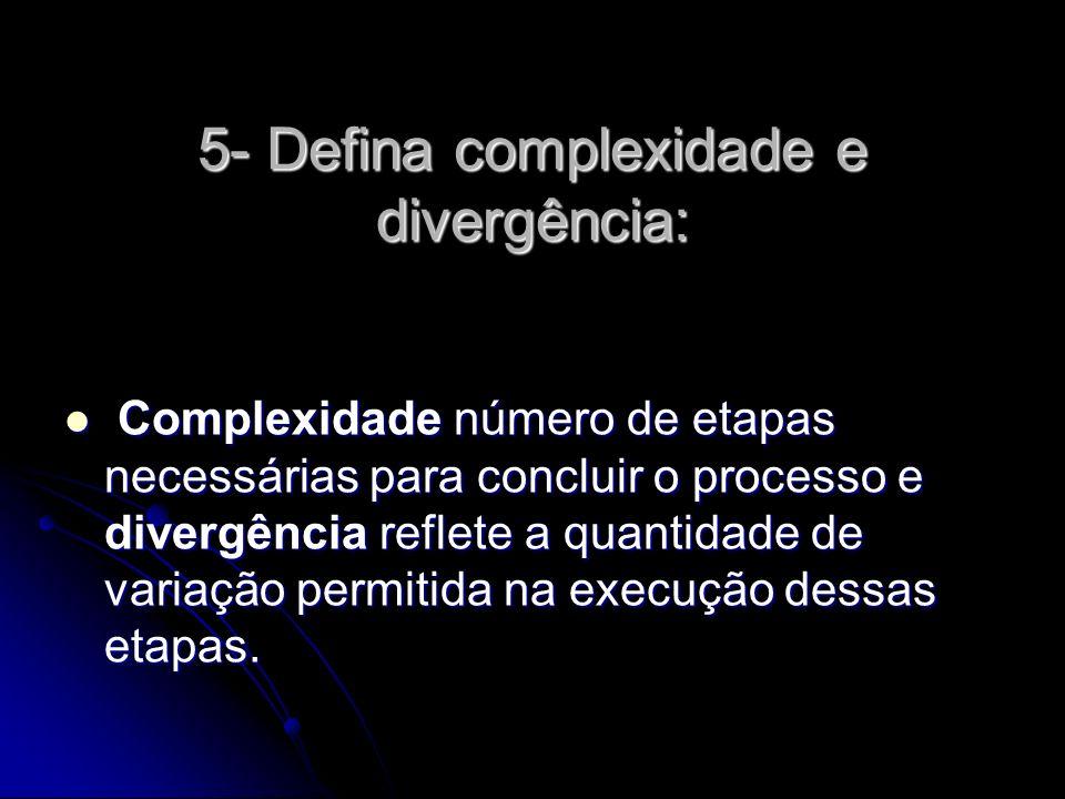 5- Defina complexidade e divergência: