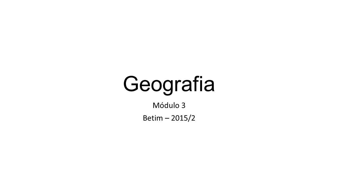 Geografia Módulo 3 Betim – 2015/2