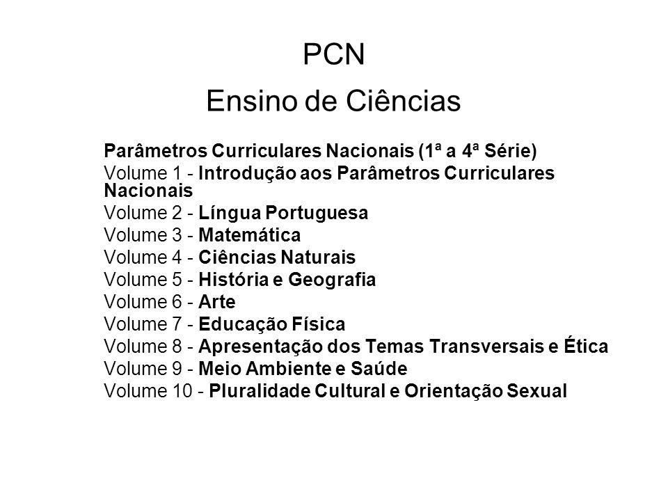 PCN Ensino de Ciências Parâmetros Curriculares Nacionais (1ª a 4ª Série) Volume 1 - Introdução aos Parâmetros Curriculares Nacionais.