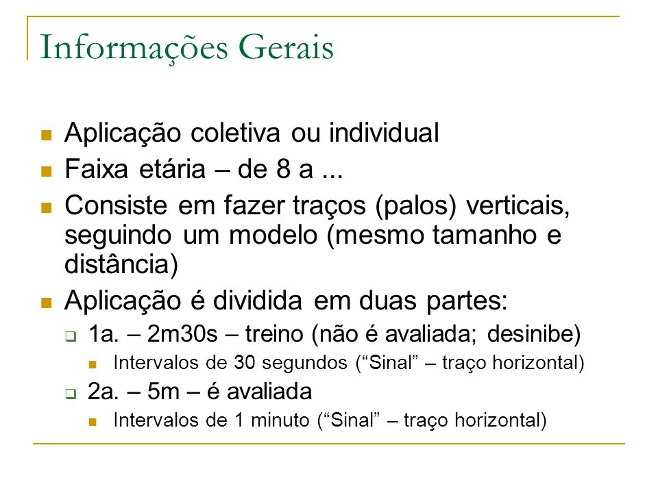 Informações Gerais Aplicação coletiva ou individual
