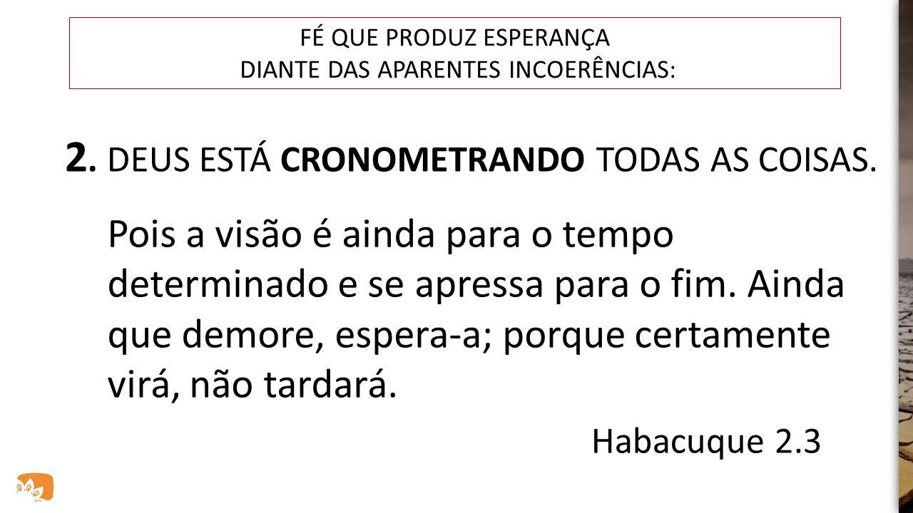 2. DEUS ESTÁ CRONOMETRANDO TODAS AS COISAS.