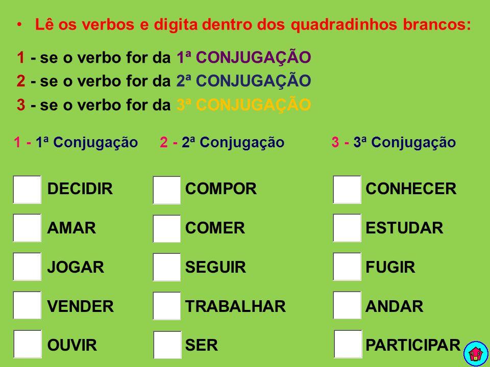 Lê os verbos e digita dentro dos quadradinhos brancos: