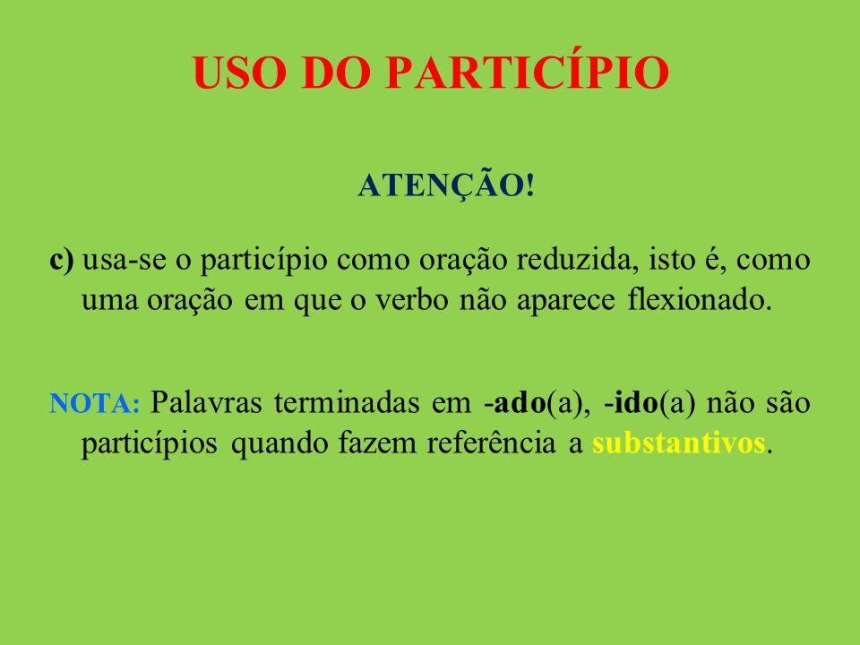 USO DO PARTICÍPIO ATENÇÃO!