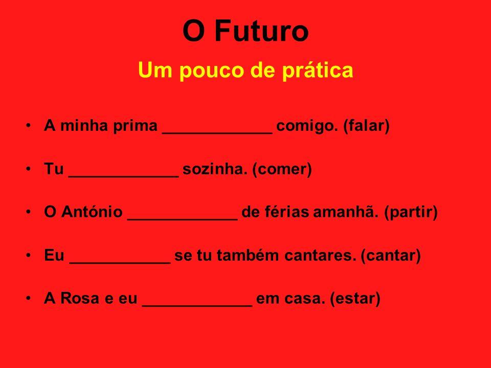 O Futuro Um pouco de prática