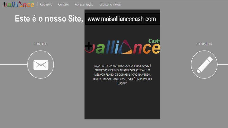 Este é o nosso Site, www.maisalliancecash.com