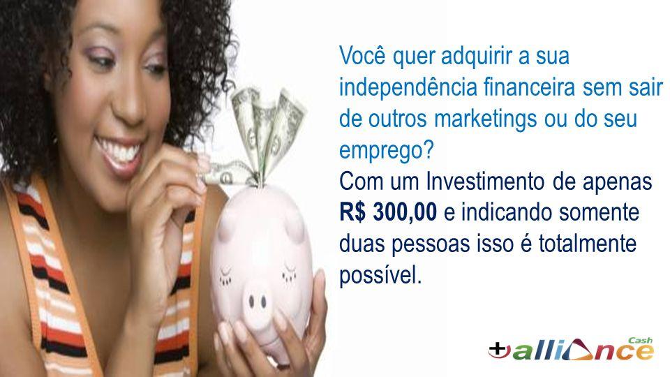 Você quer adquirir a sua independência financeira sem sair de outros marketings ou do seu emprego