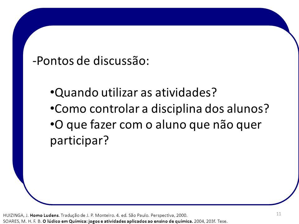 Quando utilizar as atividades Como controlar a disciplina dos alunos