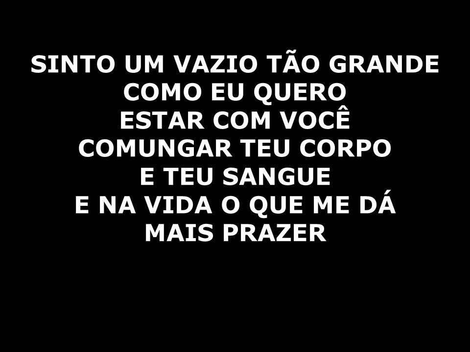 SINTO UM VAZIO TÃO GRANDE
