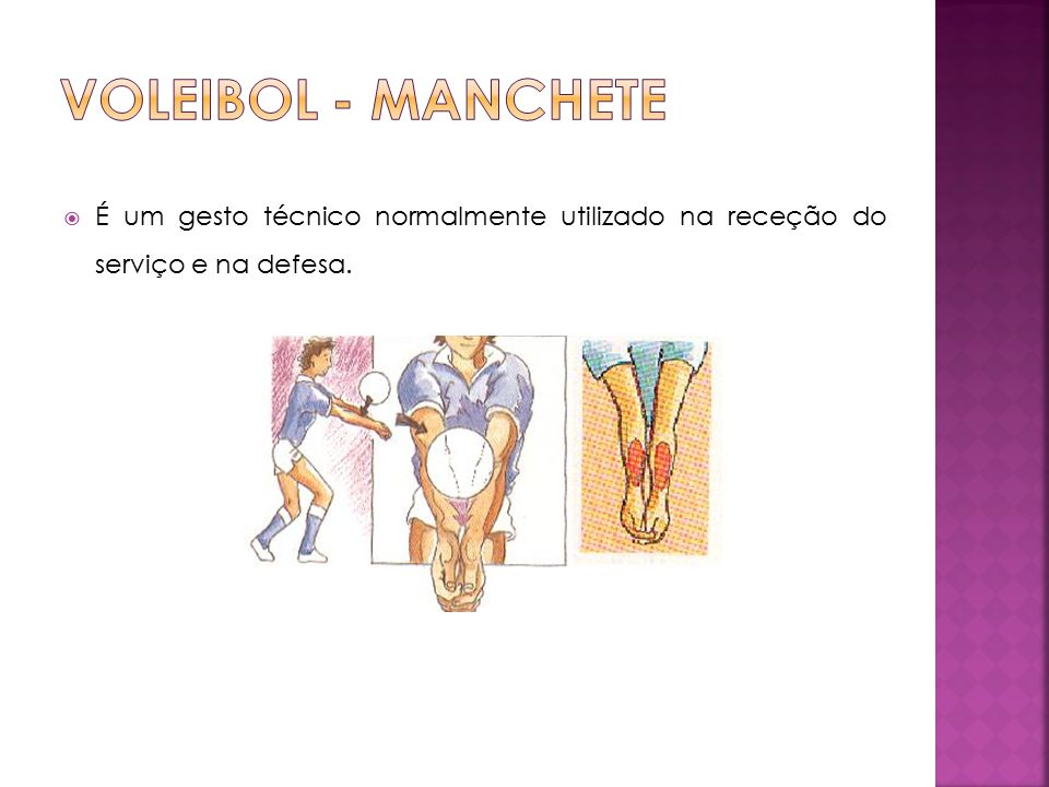 Voleibol - Manchete É um gesto técnico normalmente utilizado na receção do serviço e na defesa.