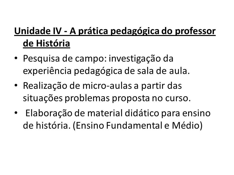 Unidade IV - A prática pedagógica do professor de História