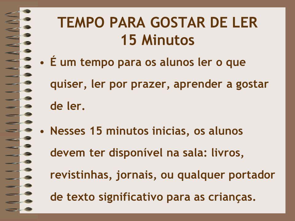 TEMPO PARA GOSTAR DE LER 15 Minutos
