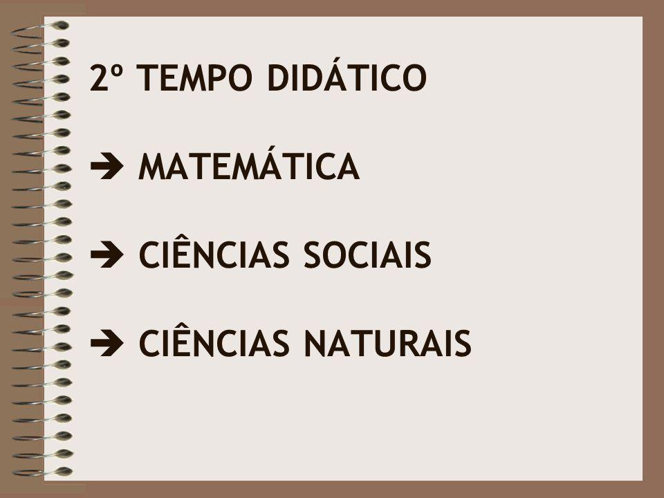 2º TEMPO DIDÁTICO  MATEMÁTICA  CIÊNCIAS SOCIAIS  CIÊNCIAS NATURAIS