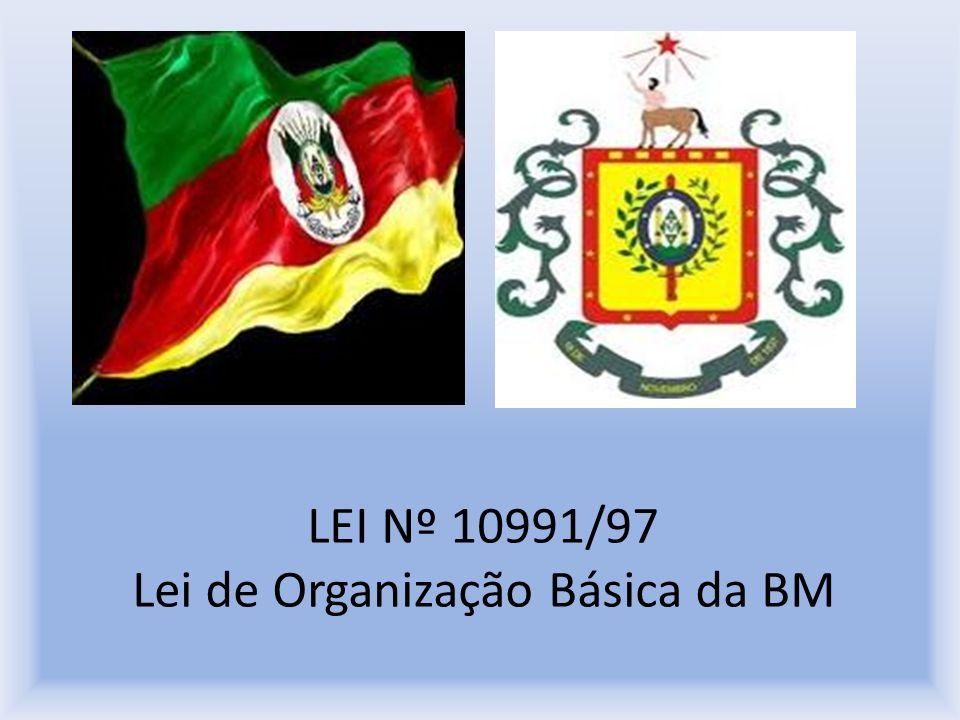 LEI Nº 10991/97 Lei de Organização Básica da BM
