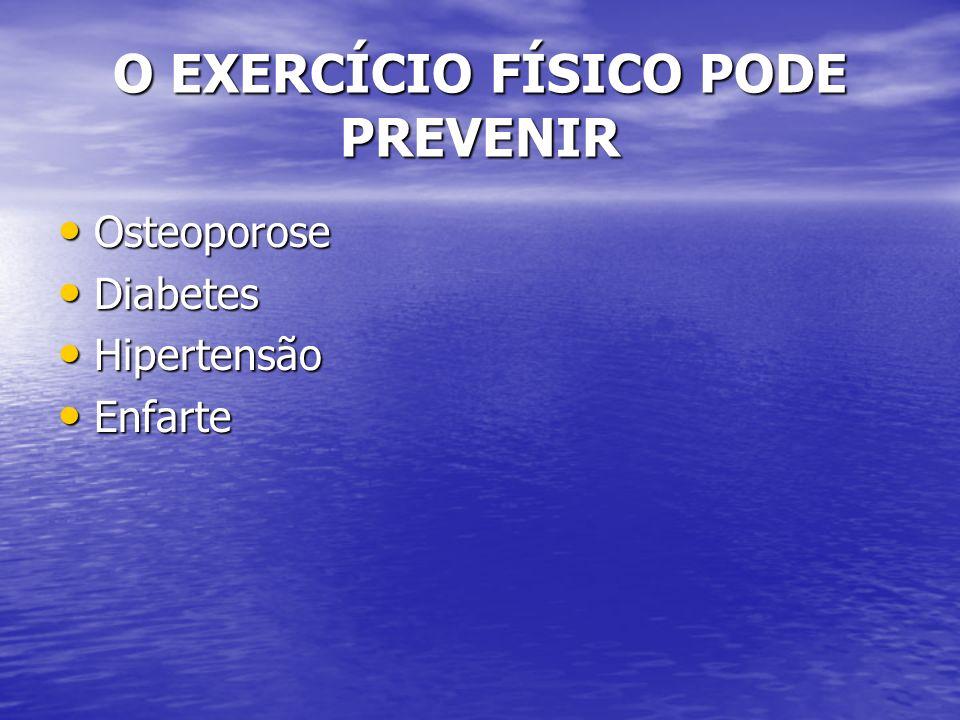 O EXERCÍCIO FÍSICO PODE PREVENIR