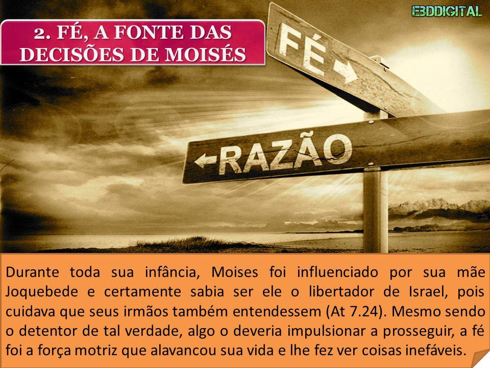 2. FÉ, A FONTE DAS DECISÕES DE MOISÉS