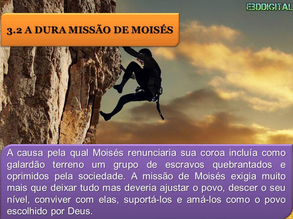 3.2 A DURA MISSÃO DE MOISÉS