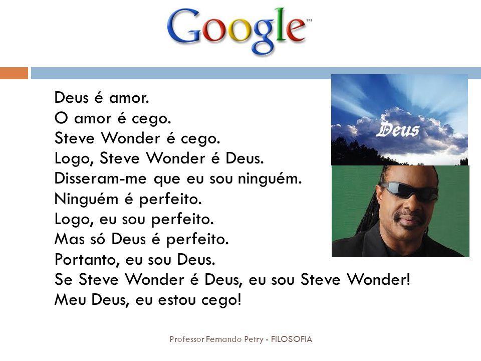 Deus é amor. O amor é cego. Steve Wonder é cego