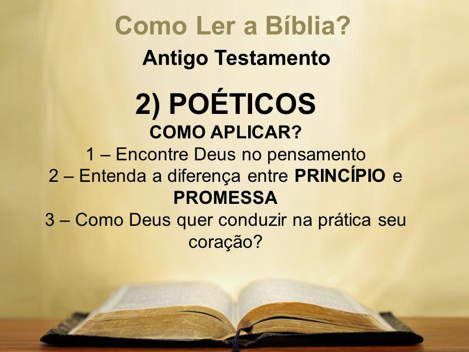 2) POÉTICOS Como Ler a Bíblia Antigo Testamento COMO APLICAR