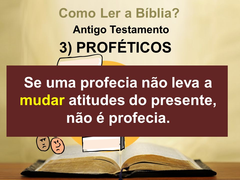 Se uma profecia não leva a mudar atitudes do presente, não é profecia.