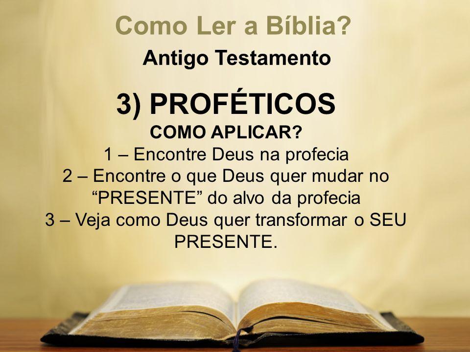 3) PROFÉTICOS Como Ler a Bíblia Antigo Testamento COMO APLICAR