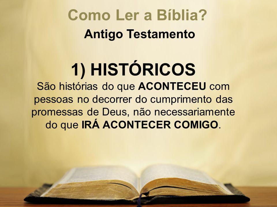 1) HISTÓRICOS Como Ler a Bíblia Antigo Testamento