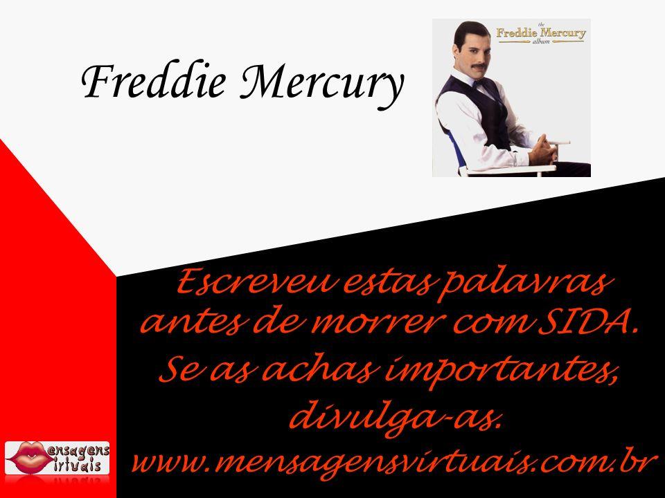 Freddie Mercury Escreveu estas palavras antes de morrer com SIDA.