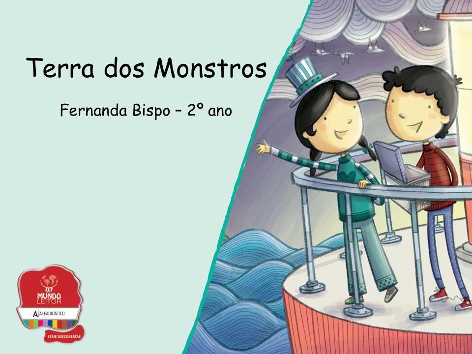 Terra dos Monstros Fernanda Bispo – 2º ano