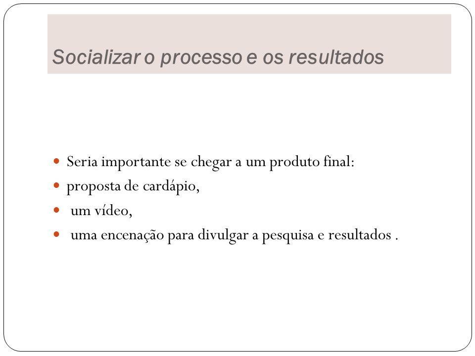 Socializar o processo e os resultados