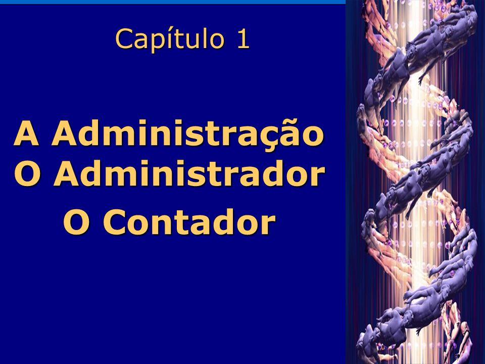 A Administração O Administrador O Contador