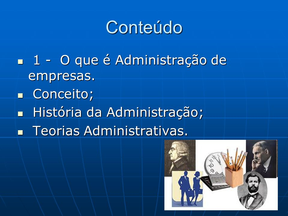 Conteúdo 1 - O que é Administração de empresas. Conceito;