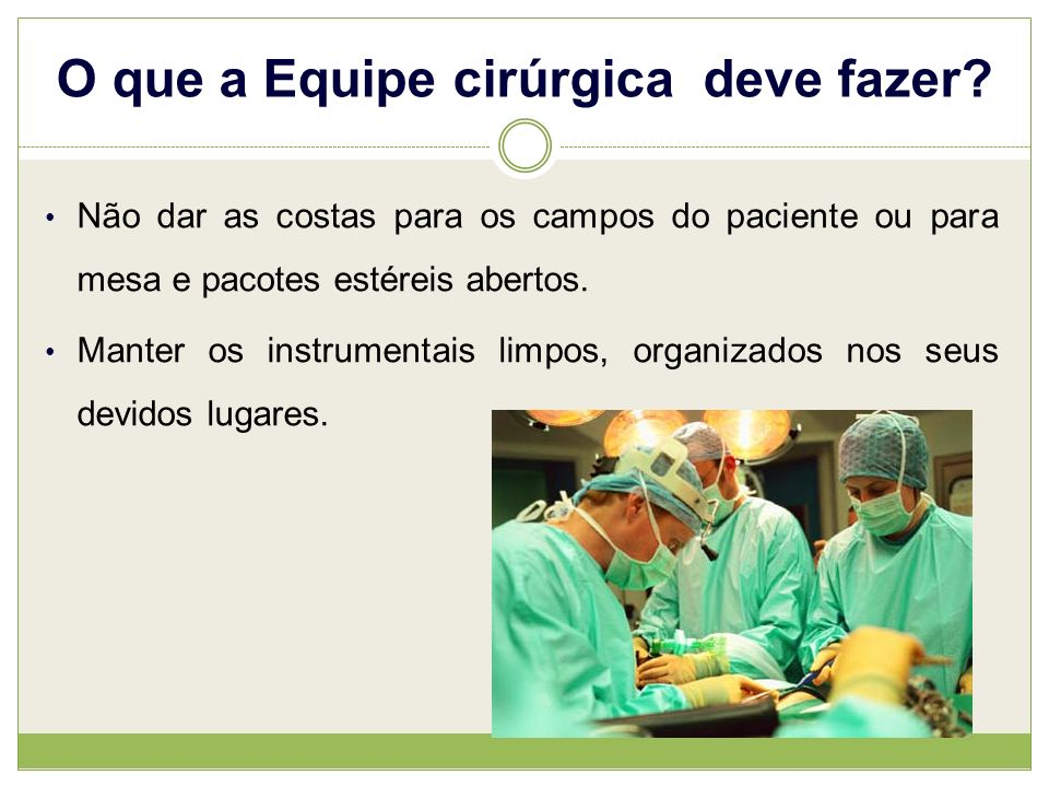 O que a Equipe cirúrgica deve fazer